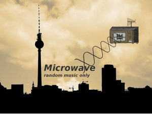 Microwave - random music only